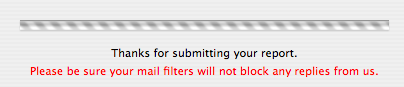 Window saying 'please be sure your mail filters will not block any replies from us