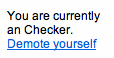 You are currently An Checker: Demote Yourself