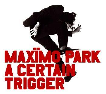 Maxïmo Park A Certain Trigger Cover Art