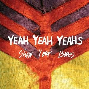 Yeah Yeah Yeahs Show Your Bones album cover